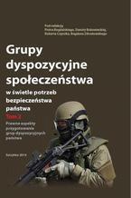 Grupy dyspozycyjne społeczeństwa w świetle potrzeb bezpieczeństwa państwa. Tom 2 Prawne aspekty przygotowania grup dyspozycyjnych państwa