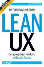 Okładka książki Lean UX. Designing Great Products with Agile Teams. 2nd Edition