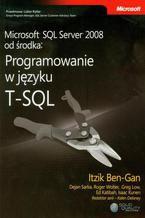 Okładka książki Microsoft SQL Server 2008 od środka Programowanie w języku T-SQL