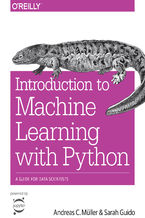 Introduction to Machine Learning with Python. A Guide for Data Scientists