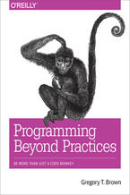 Okładka książki Programming Beyond Practices. Be More Than Just a Code Monkey
