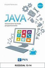 Okładka książki JAVA. Uniwersalne techniki programowania. Rozdział 13-14