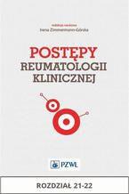 Postępy reumatologii klinicznej. Rozdział 21-22
