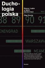 Duchologia polska. Rzeczy i ludzie w latach transformacji