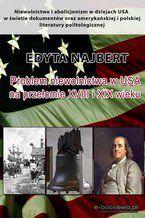 Problem niewolnictwa w USA na przełomie XVIII i XIX wieku