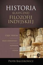 Historia klasycznej filozofii indyjskiej. Część trzecia: szkoły niebramińskie - adżiwikizm i dżinizm