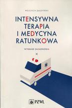 Intensywna terapia i medycyna ratunkowa. Wybrane zagadnienia