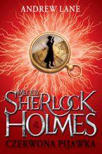 Młody Sherlock Holmes. Czerwona pijawka