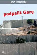 Podpalić Gazę