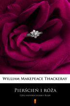 Pierścień i róża. Czyli historia Lulejki i Bulby