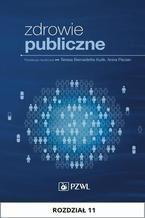 Zdrowie publiczne. Rozdział 11. Systemy informacyjne w zdrowiu publicznym