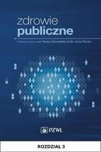 Zdrowie publiczne. Rozdział 3. Zdrowie publiczne jako dyscyplina naukowa