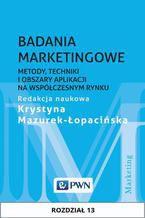 Badania marketingowe. Rozdział 13. Badanie satysfakcji i lojalności klientów