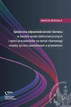 Społeczna odpowiedzialność biznesu w świetle analiz bibliometrycznych i opinii pracowników na temat równowagi między życiem zawodowym a prywatnym