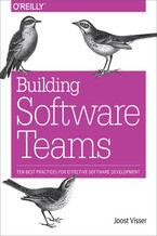 Okładka książki Building Software Teams. Ten Best Practices for Effective Software Development