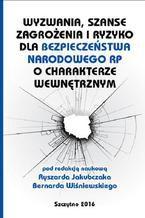 Wyzwania, szanse, zagrożenia i ryzyko dla bezpieczeństwa RP o charakterze wewnętrznym