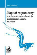Kapitał zagraniczny a kulturowe uwarunkowania zarządzania bankami w Polsce