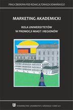 Marketing akademicki. Rola uniwersytetów w promocji miast i regionów