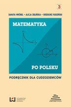 Okładka książki Matematyka po polsku. Podręcznik dla cudzoziemców