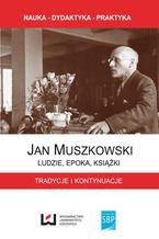 Jan Muszkowski - ludzie, epoka, książki. Tradycje i kontynuacje