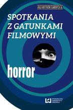 Spotkania z gatunkami filmowymi. Horror