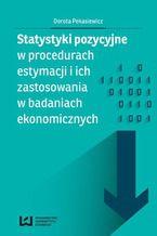 Statystyki pozycyjne w procedurach estymacji i ich zastosowania w badaniach ekonomicznych