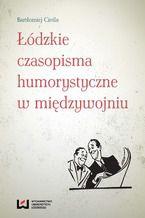 Łódzkie czasopisma humorystyczne w międzywojniu