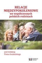 Relacje międzypokoleniowe we współczesnych polskich rodzinach