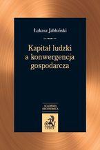 Kapitał ludzki a konwergencja gospodarcza