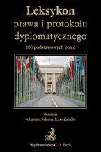 Leksykon prawa i protokołu dyplomatycznego 100 podstawowych pojęć