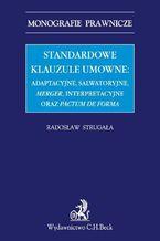 Standardowe klauzule umowne: adaptacyjne, salwatoryjne, merger, interpretacyjne oraz pactum de forma