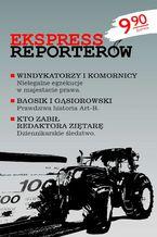 EKSPRESS REPORTERÓW. Windykatorzy i komornicy - nielegalne egzekucje w majestacie prawa. Bagsik i Gąsiorowski - Prawdziwa historia Art-B. Kto zabił redaktora Ziętarę - dziennikarskie śledztwo