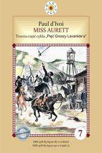 """Miss Aurett. Cykl """"Pięć Groszy Lavarede'a"""" część III"""