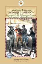 """Złodzieje diamentów. I część cyklu """"Niebezpieczne Przygody Trzech Francuzów w Krainie Diamentów"""