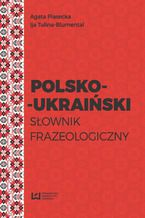 Polsko-ukraiński słownik frazeologiczny