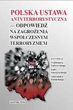 Polska ustawa antyterrorystyczna - odpowiedź na zagrożenia współczesnym terroryzmem