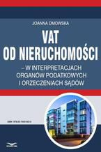 VAT od nieruchomości w interpretacjach organów podatkowych i orzeczeniach sądów