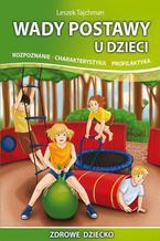 Wady postawy u dzieci. Rozpoznanie, charakterystyka, profilaktyka. Rozpoznanie Charakterystyka Profilaktyka