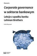 Corporate governance w sektorze bankowym. Lekcje z upadku banku Lehman Brothers