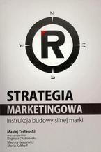 Strategia marketingowa. Instrukcja budowy silnej marki