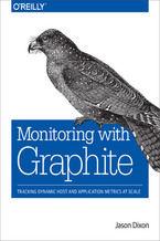 Okładka książki Monitoring with Graphite. Tracking Dynamic Host and Application Metrics at Scale