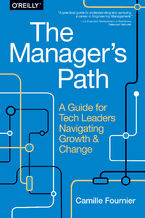 Okładka książki The Manager's Path. A Guide for Tech Leaders Navigating Growth and Change