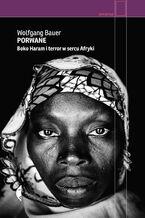 Porwane. Boko Haram i terror w sercu Afryki