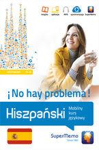 Hiszpański No hay problema! Mobilny kurs językowy (poziom podstawowy A1-A2)