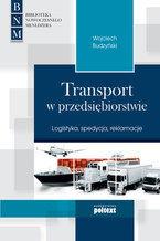 Transport w przedsiębiorstwie. Logistyka, spedycja, reklamacje