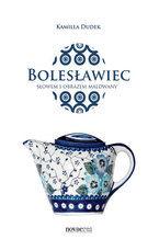 Bolesławiec słowem i obrazem malowany