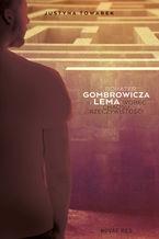 Bohater Gombrowicza i Lema wobec chaosu rzeczywistości