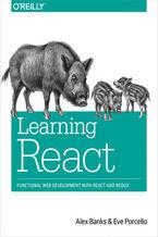 Okładka książki Learning React. Functional Web Development with React and Redux