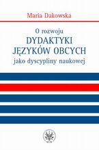O rozwoju dydaktyki języków obcych jako dyscypliny naukowej
