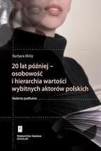 20 lat później - osobowość i hierarchia wartości wybitnych aktorów polskich. Badania podłużne